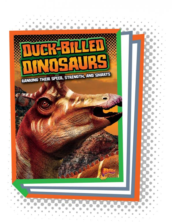 Duck-Billed Dinosaurs: Ranking Their Speed, Strength, and Smarts (Paperback)