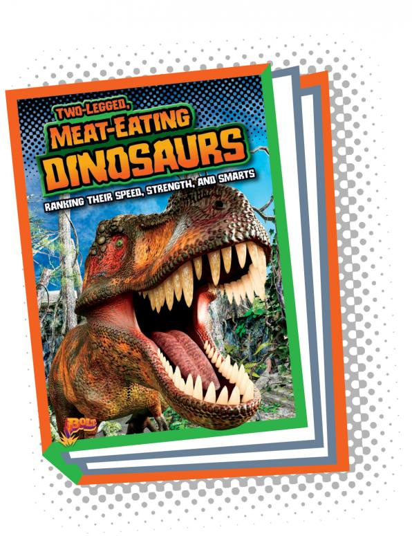 Two-Legged, Meat-Eating Dinosaurs: Ranking Their Speed, Strength, and Smarts (Paperback)