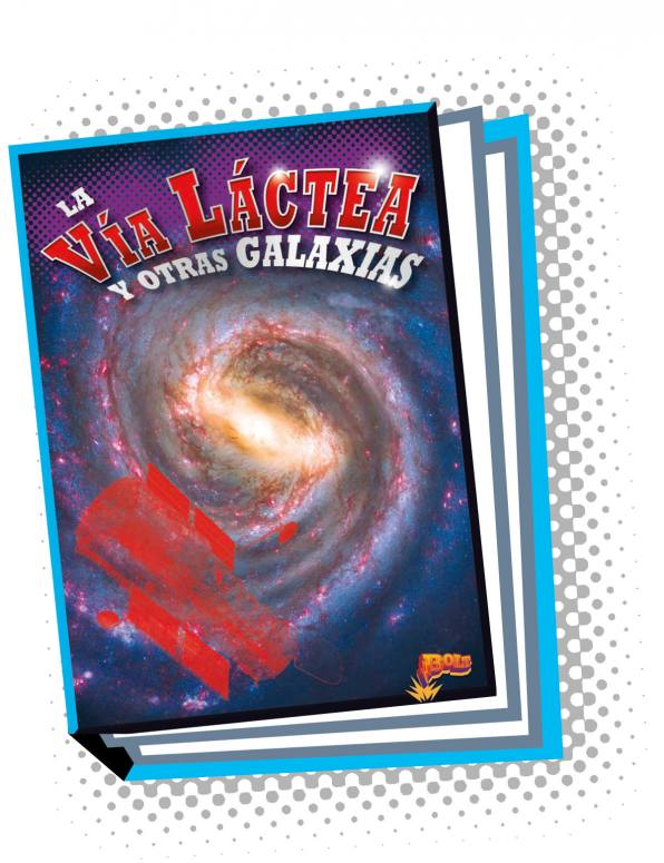 La vía Láctea y otras galaxias (The Milky Way and Other Galaxies)  [Spanish]