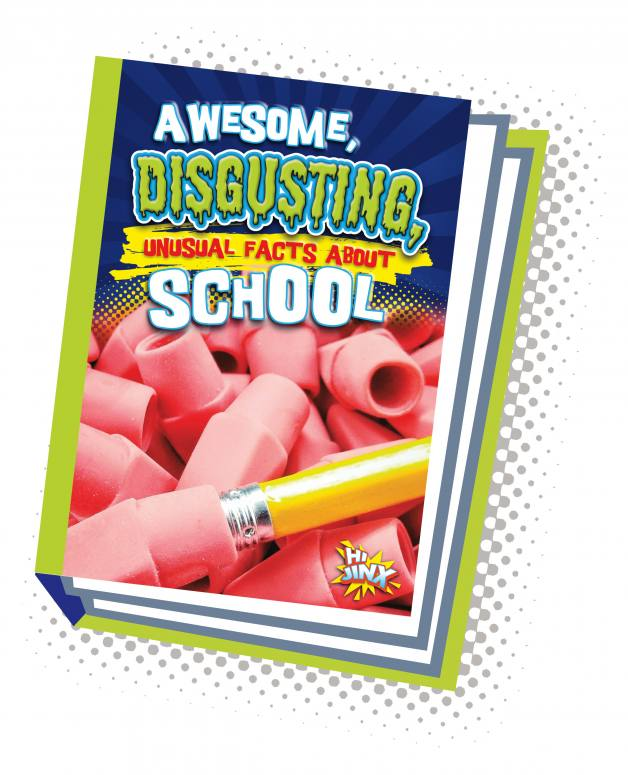 Awesome, Disgusting, Unusual Facts about School (Paperback)