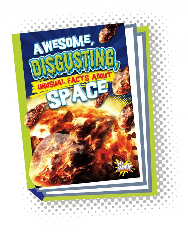 Awesome, Disgusting, Unusual Facts about Space (Paperback)
