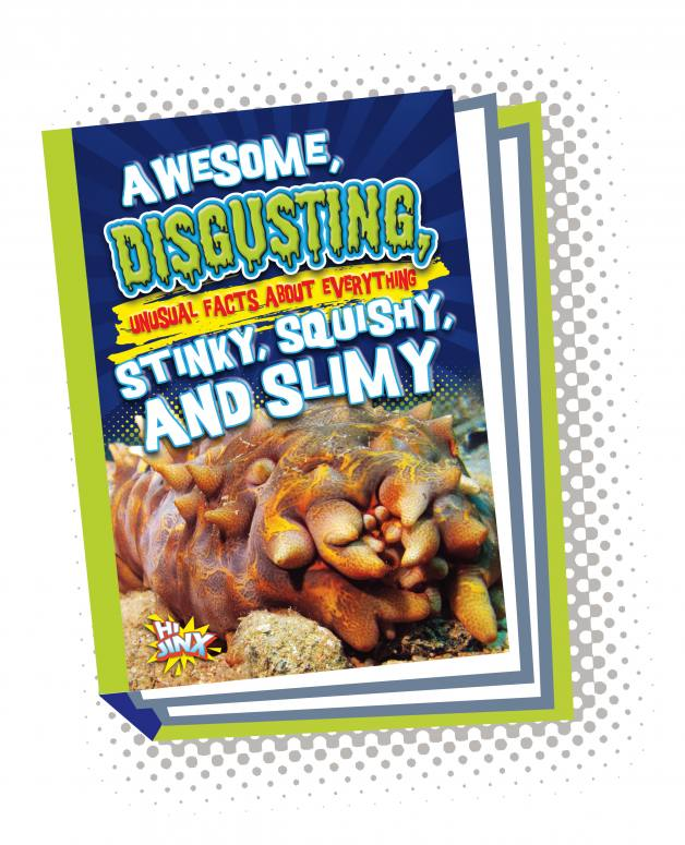 Awesome, Disgusting, Unusual Facts about Everything Stinky, Squishy, and Slimy (Pbk)